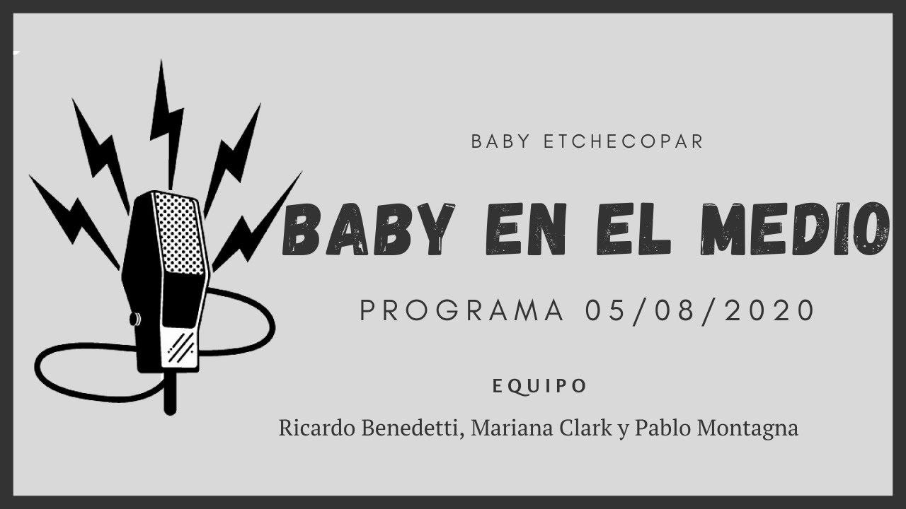 Baby Etchecopar Baby En El Medio Programa 05/08/2020
