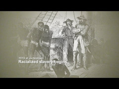 1619 at Jamestown: Racialized slavery begins