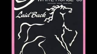 Laid Back   White Horse