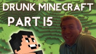 Drunk Minecraft #15 | THE EXPERIMENT
