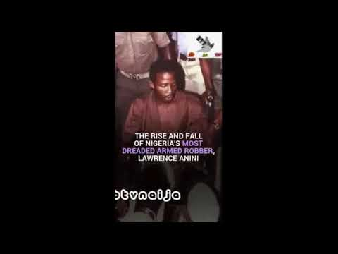 Download Story Of Lawrence Nomanyagbon Anini Infamous Nigeria Armed Robber...