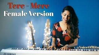 Tere Mere - Chef   Female Cover Version by @VoiceOfRitu   Ritu Agarwal