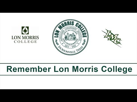 Remember Lon Morris College