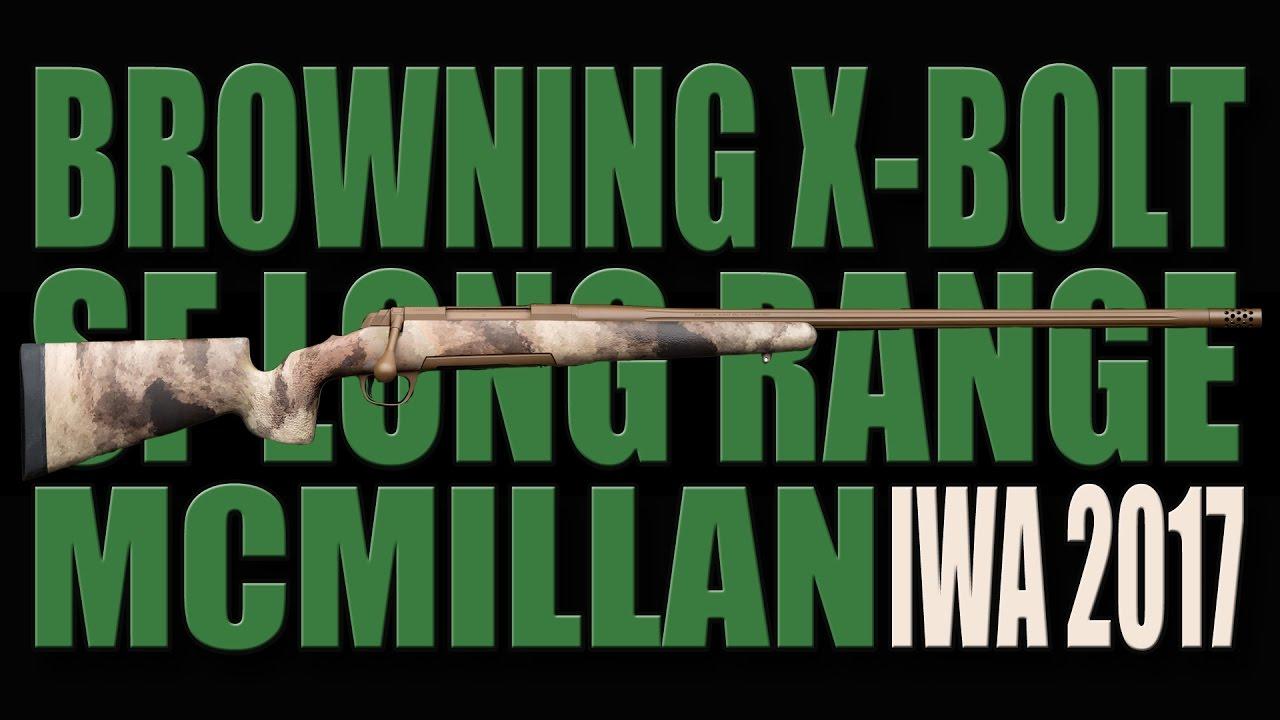 Browning X-Bolt SF Long Range McMillan - MDT - IWA 2017