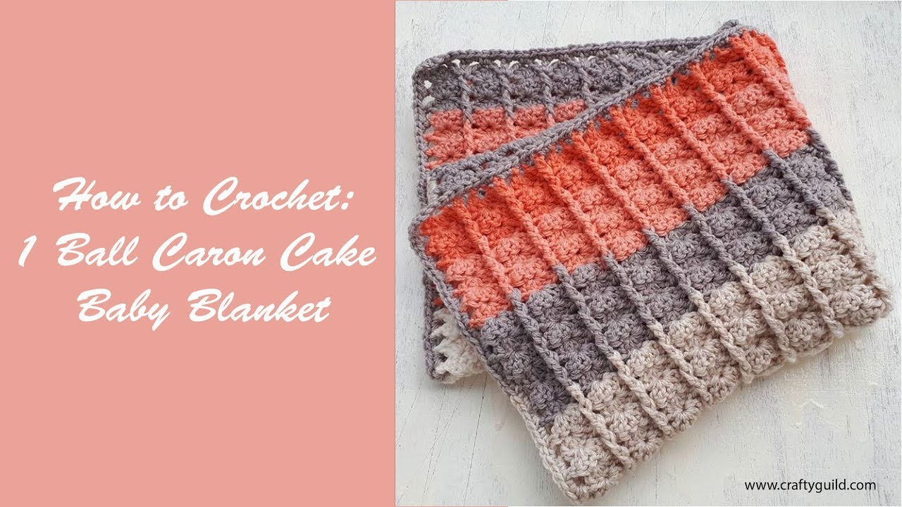 HOW TO CROCHET: 1 BALL CARON CAKE BABY BLANKET