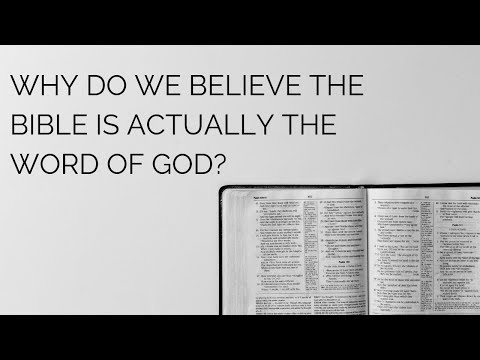 Why do we believe the Bible is actually the word of God