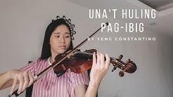 Una't Huling Pag-ibig - Yeng Constantino   Violin Cover - Justerini