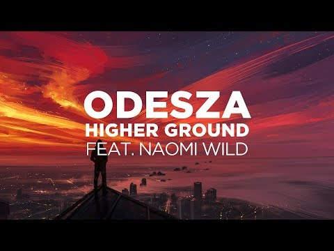 ODESZA feat. Naomi Wild - Higher Ground (Lyrics / Lyric Video)