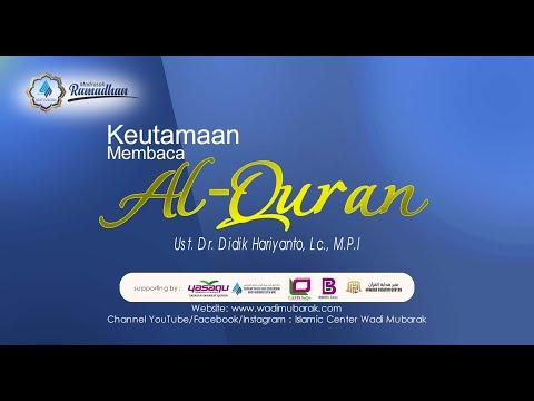 Keutamaan Membaca Al Qur'an | Ust. Dr. Didik Hariyanto, Lc., M.P.I.