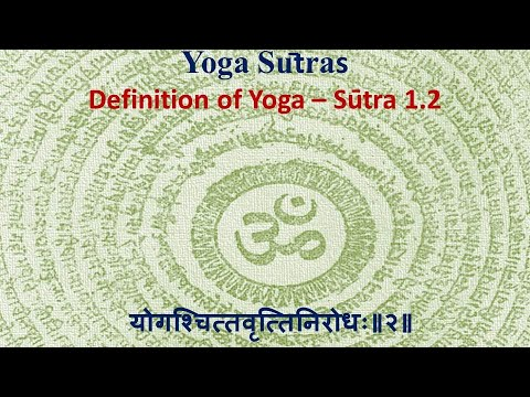 What Is Yoga Definition Of Yoga Sutra 1 2 Patanjali Yoga Sutras Youtube