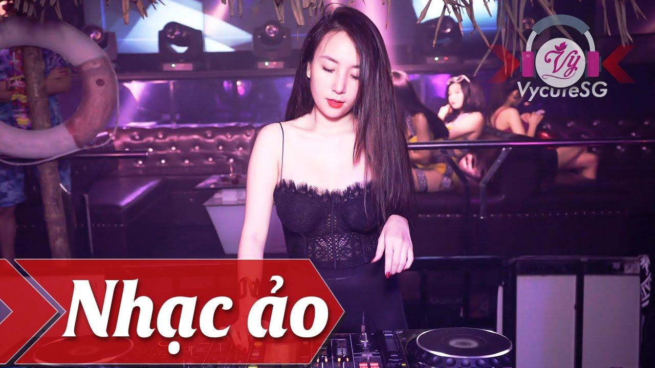 Nonstop 2018 DJ Mix cực ảo nhạc bật là phải giật hết mình