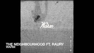 the neighbourhood warm ft raury