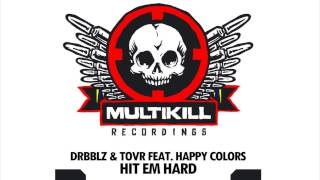 Drbblz X Tovr feat. Happy Colors - Hit Em Hard