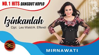 Download lagu Mirnawati Izinkanlah MP3