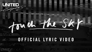 Touch The Sky (lyric video) - Hillsong UNITED