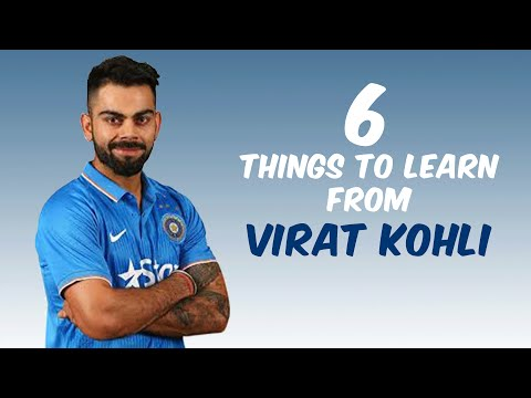 6 Things to Learn from Virat Kohli