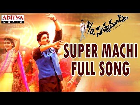 Super Machi Full Song II S/o Satyamurthy Songs II Allu Arjun, Samantha, Nithya Menon