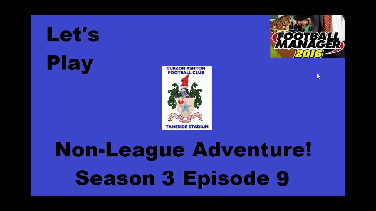 Non League Adventure Season 3 Ep 9 Football Manager 2016
