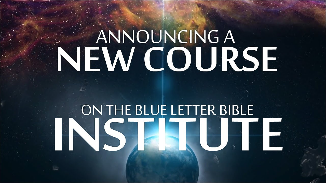 blue letter bible institute new blb institute course on worldview evangelism 20654 | maxresdefault