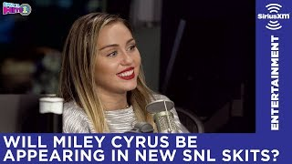 Will Miley Cyrus be appearing in some new SNL skits?