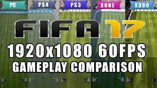 Fifa 17 PC / PS4 / PS3 / XBOX ONE / XBOX 360 / 1080p 60FPS !!! - GAMEPLAY COMPARISON