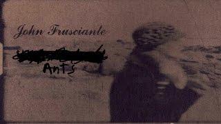 John Frusciante - Ants [Cassette Bonus Track]
