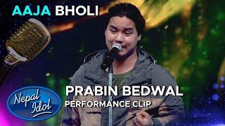 Aaja Bholi- Narayan Gopal | आज भोलि | Prabin Bedwal | Nepal Idol Season 3 | AP1HD