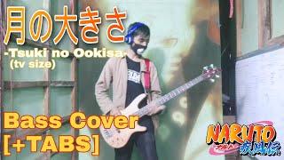 Tsuki no Ookisa -tv size-(Bass cover [+TABS]) Naruto Shippuden op14