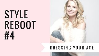 STYLE REBOOT #4 | Dressing Your Age | BusbeeStyle com