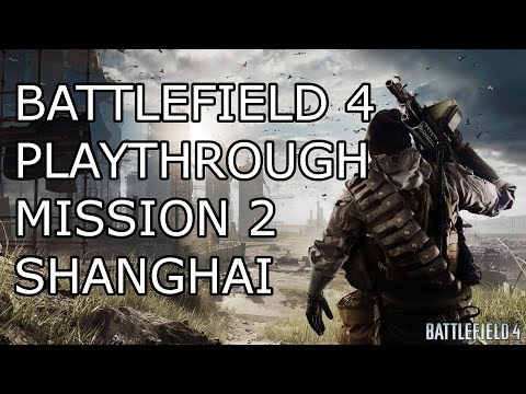 Xbox One: Battlefield 4 Playthrough Mission 2 Shanghai (gorgeous graphics)
