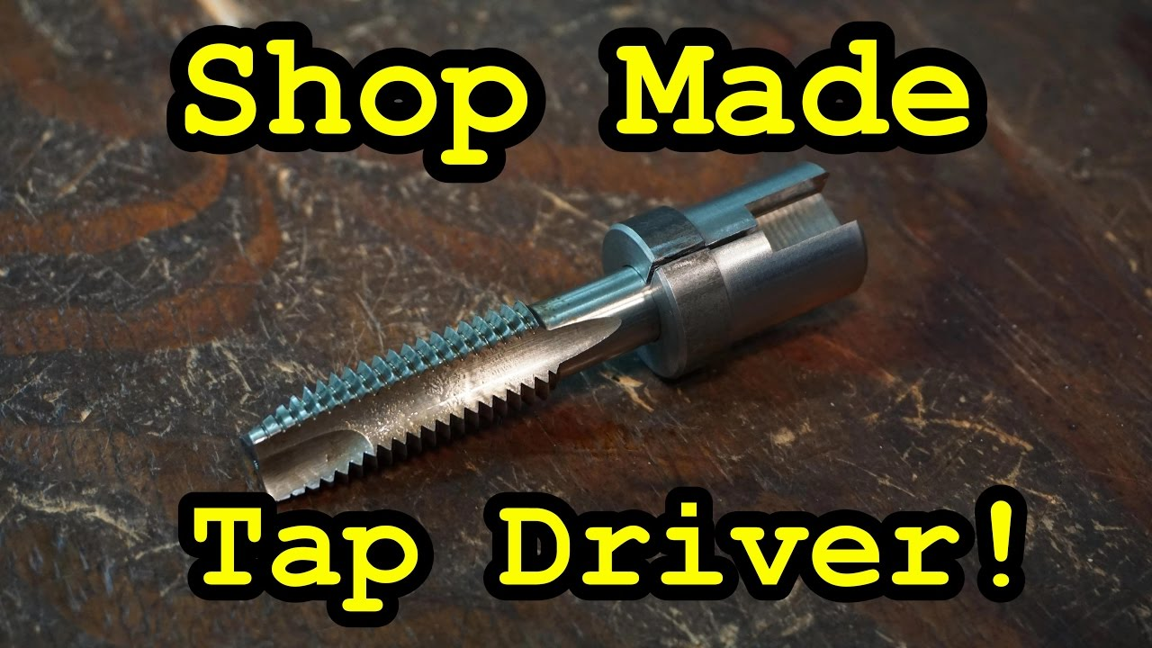 SNS 147 Part 2: Shop Made Tap Driver - YouTube