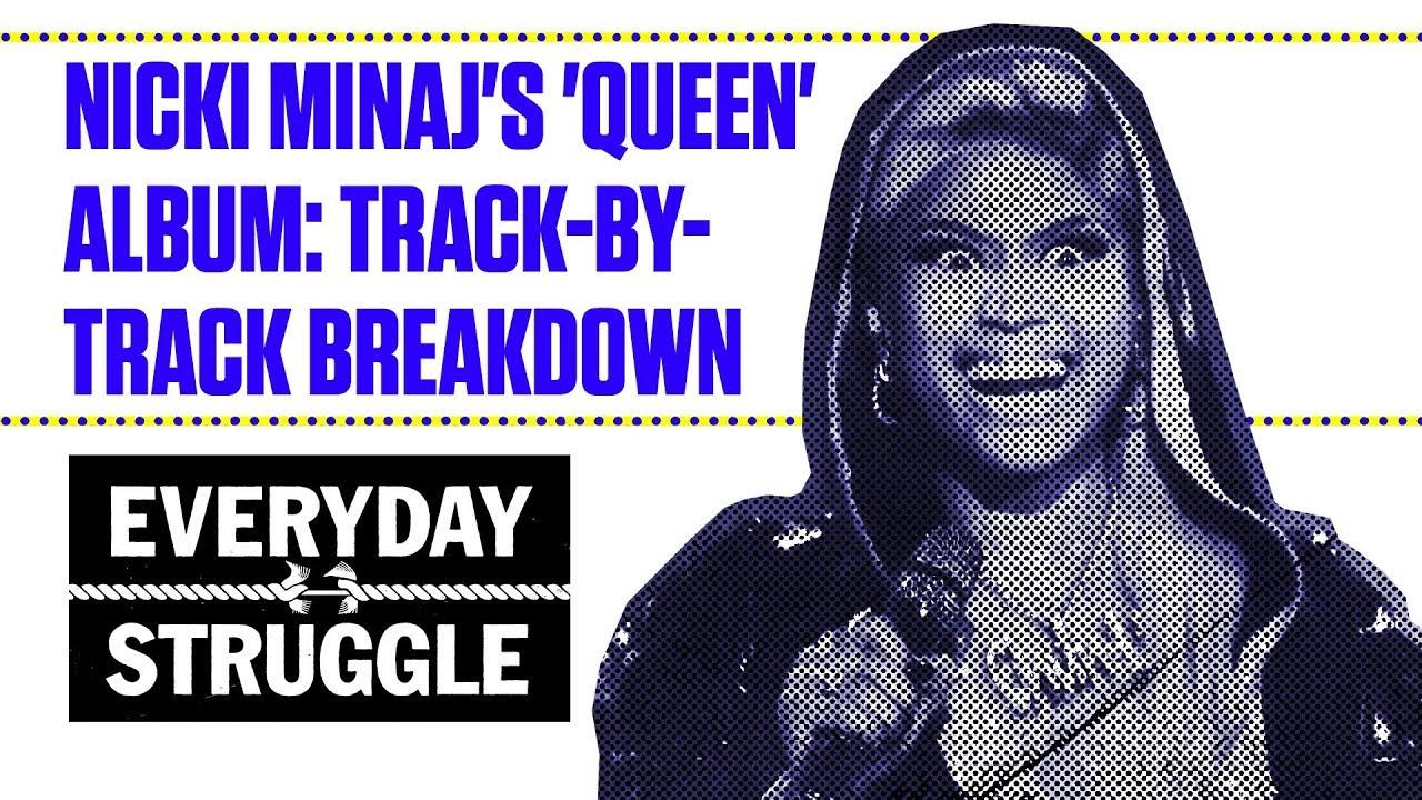 Nicki Minajs Queen Album Track By Track Breakdown Everyday Struggle