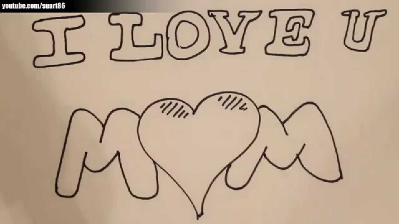 How to draw i love you mom - YouTube