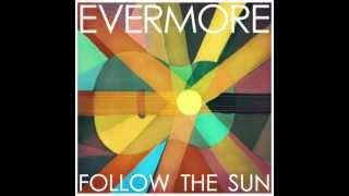 Evermore - Follow the Sun (Gery Rydells Festival Remix) DEMO