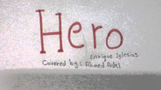 Hero - Enrique iglesias - Covered by Ahmed Adel