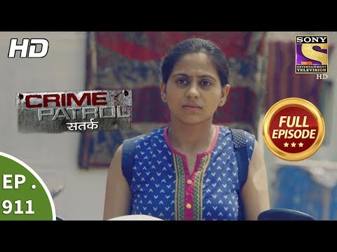 Crime Patrol Satark – Ep 911 – Full Episode – 15th April, 2018