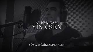ALPER CAM - YINE SEN