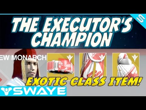 The Executor's Champion New Monarchy Exotic Class Items Guide