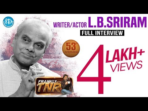 LB Sriram Exclusive Interview | Frankly With TNR #53 | Talking Movies With iDream #322