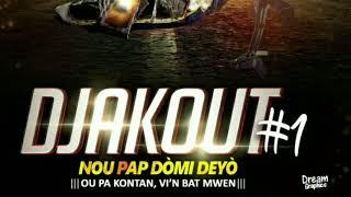 Download lagu DJAKOUT#1- Nan kisa m pran la a ( new song) album 2017