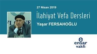 Yaşar Fersahoğlu - İlahiyat Vefa Dersleri