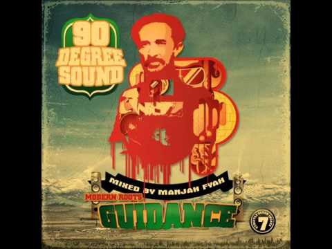 GUIDANCE Mixtape - 90 DEGREE SOUND - Mixed by MANJAH FYAH