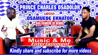 PRINCE CHARLES OSADOLOR WITH OSAMUEDE EKHATOR AKA OSADEBE OF BENIN JUNE 2021