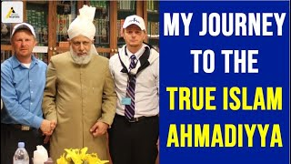 Inspiring Convert Story : How I Found the True Islam, Ahmadiyya
