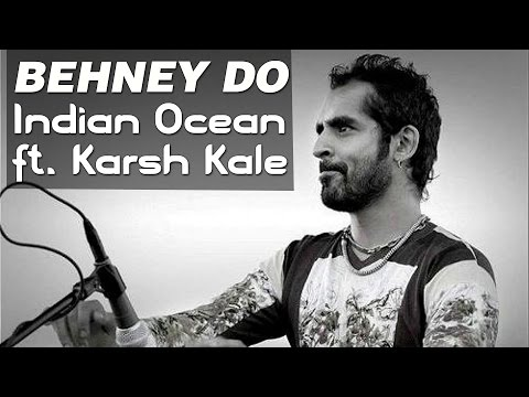 Behney Do - Indian Ocean ft. Karsh Kale | Tandanu