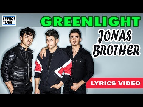 "Greenlight(from ""Songland"") Lyrics - Jonas Brothers"