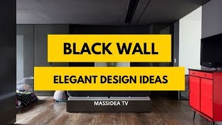45+ Epic Elegant Black Wall Design Ideas for Your Room