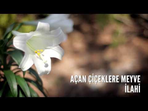Müziksiz İlahiler - Açan Çiçeklere Meyve