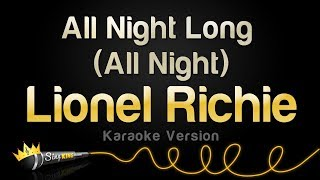 Lionel Richie - All Night Long (All Night) (Karaoke Version)