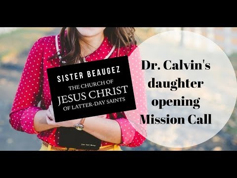 Dr. Calvin's daughter opening mission call